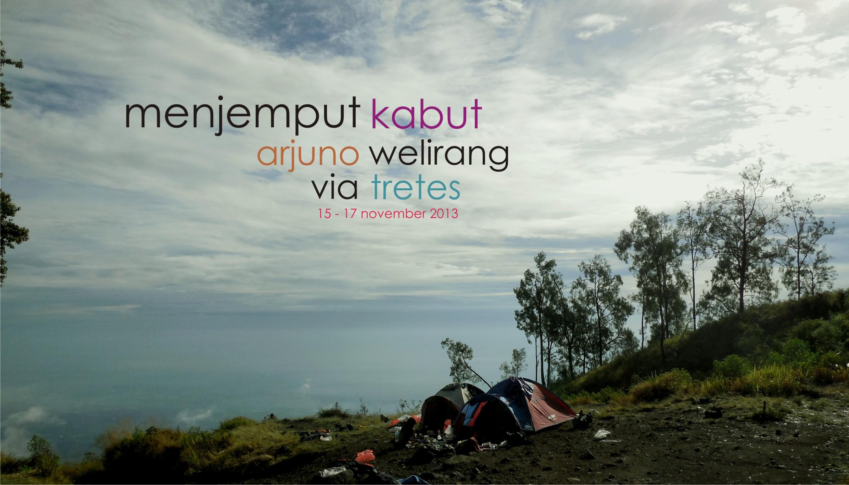 Catper Gunung Arjuno 3 339 Mdpl Welirang 3 156 Mdpl Via Tretes 15